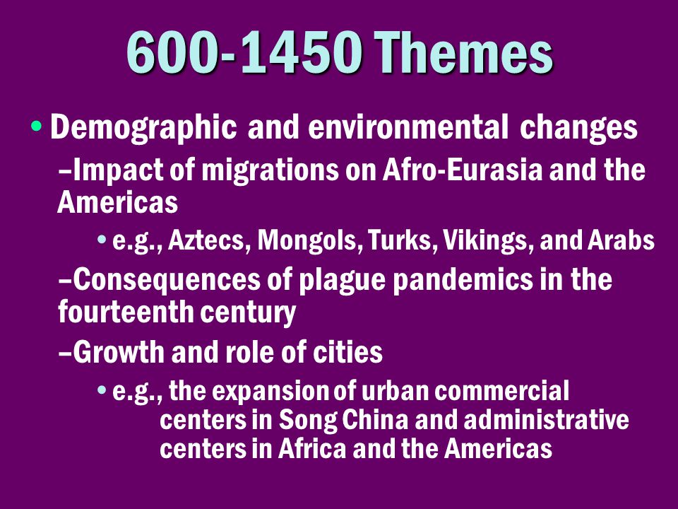 600-1450 Themes Demographic and environmental changes