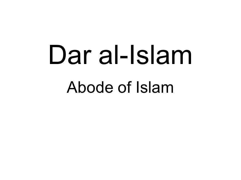 Dar al-Islam Abode of Islam