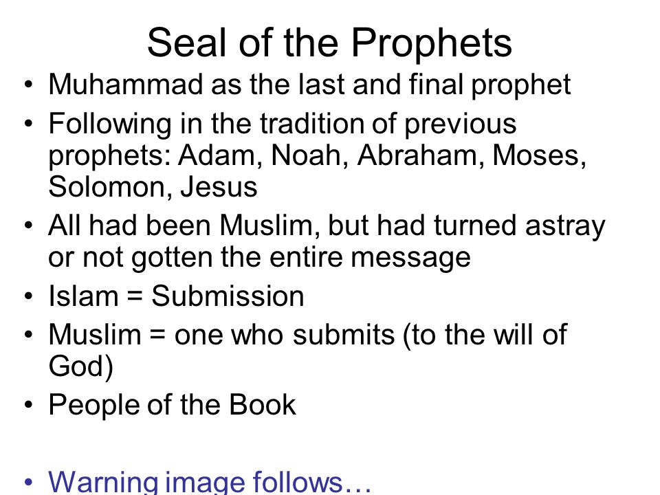 Seal of the Prophets Muhammad as the last and final prophet