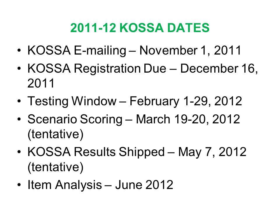 2011-12 KOSSA DATES KOSSA E-mailing – November 1, 2011. KOSSA Registration Due – December 16, 2011.