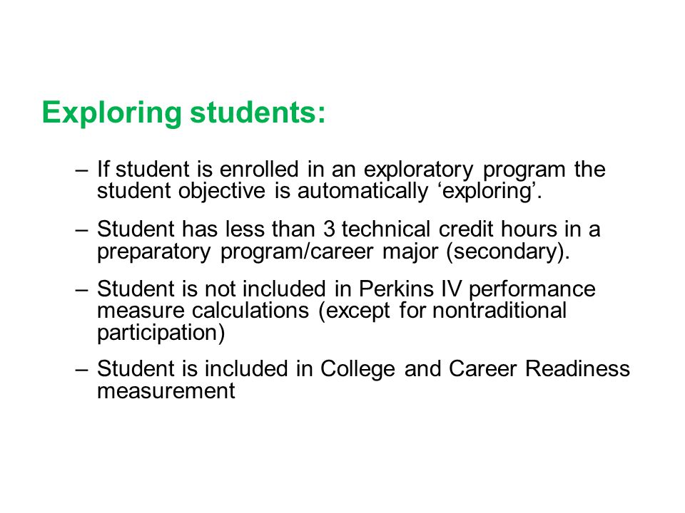 Exploring students: If student is enrolled in an exploratory program the student objective is automatically 'exploring'.