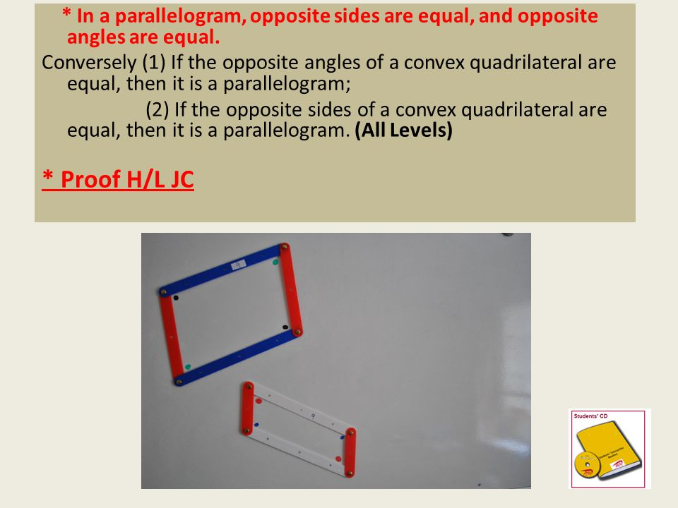 * In a parallelogram, opposite sides are equal, and opposite angles are equal.