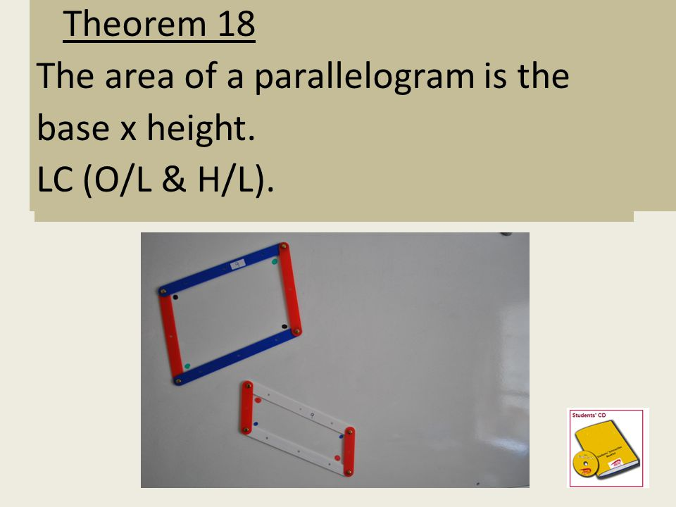 The area of a parallelogram is the base x height. LC (O/L & H/L).