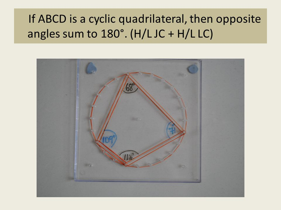 If ABCD is a cyclic quadrilateral, then opposite angles sum to 180°