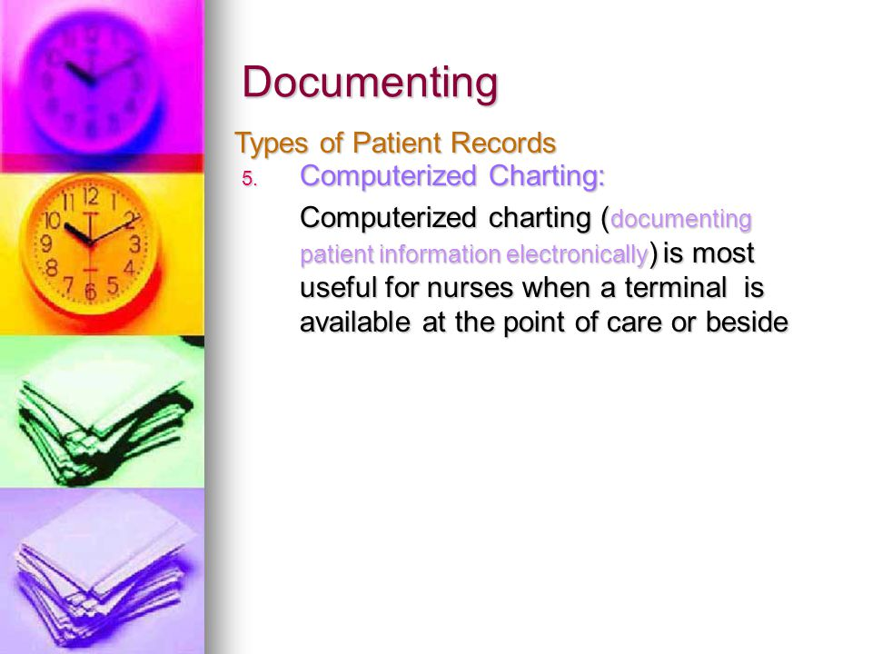 Documenting Types of Patient Records Computerized Charting: