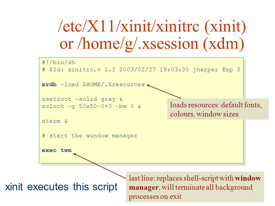 /etc/X11/xinit/xinitrc (xinit) or /home/g/.xsession (xdm)