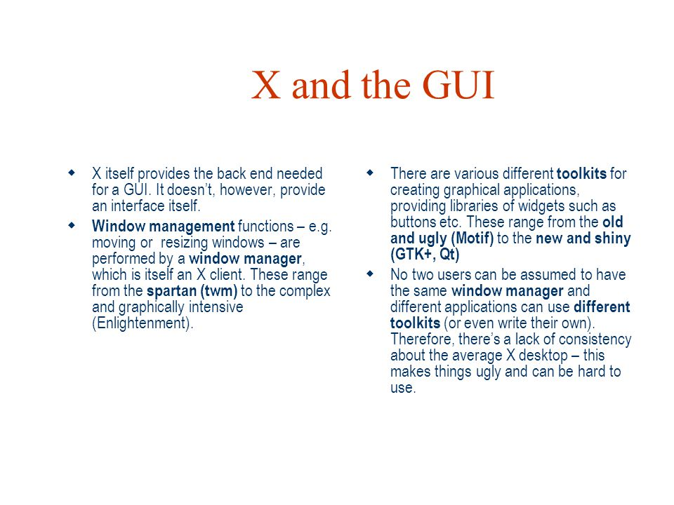 X and the GUI X itself provides the back end needed for a GUI. It doesn't, however, provide an interface itself.