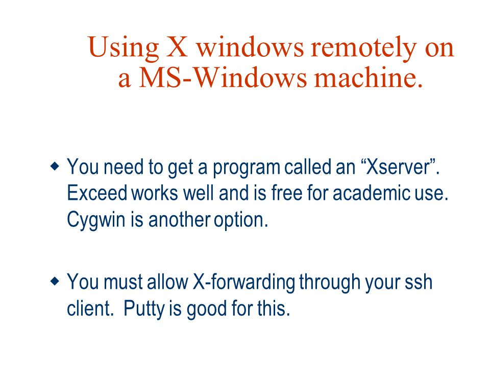 Using X windows remotely on a MS-Windows machine.