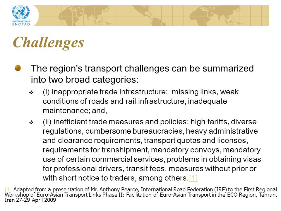 Challenges The region s transport challenges can be summarized into two broad categories:
