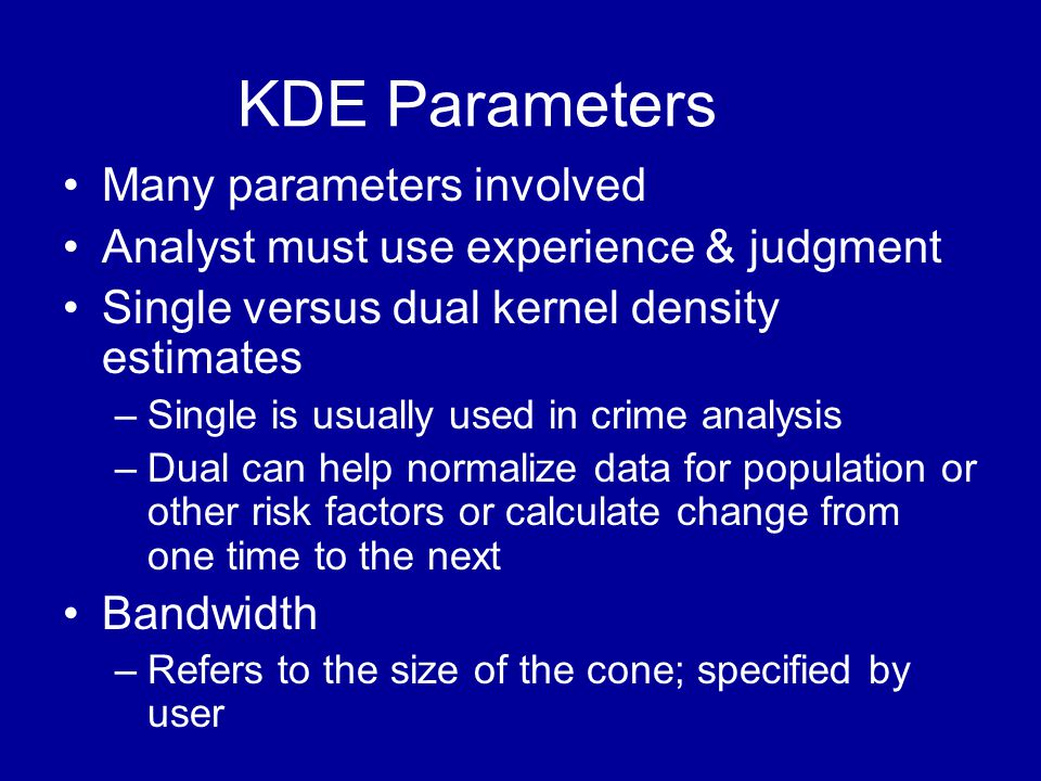 KDE Parameters Many parameters involved