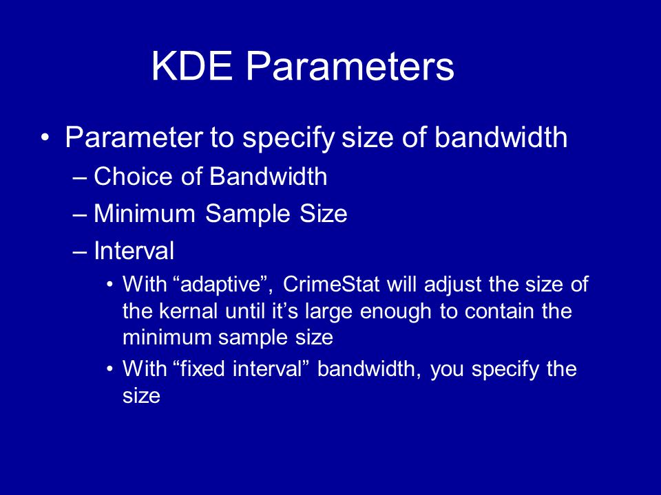 KDE Parameters Parameter to specify size of bandwidth