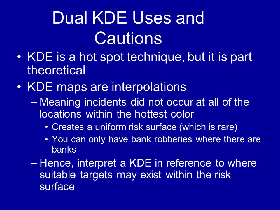 Dual KDE Uses and Cautions