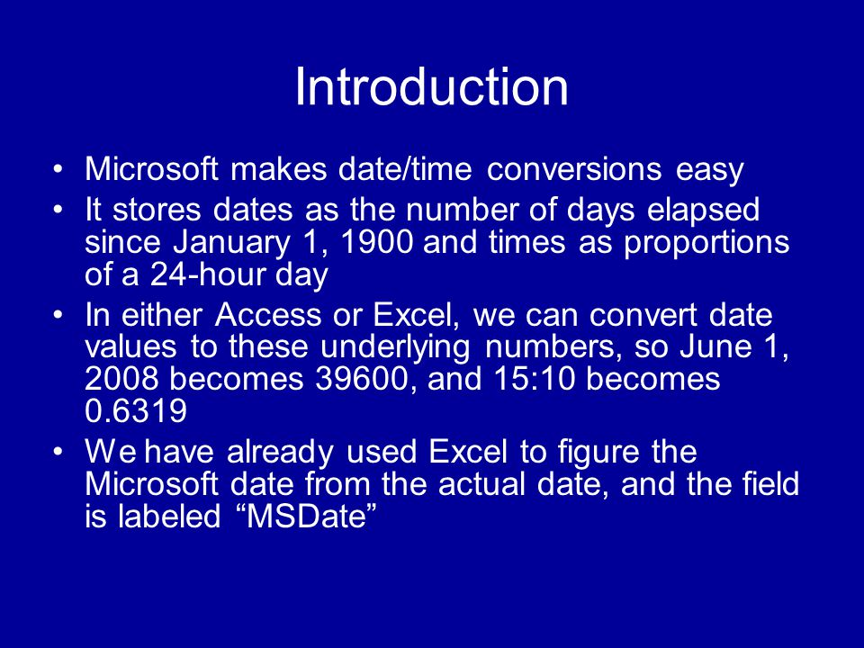 Introduction Microsoft makes date/time conversions easy