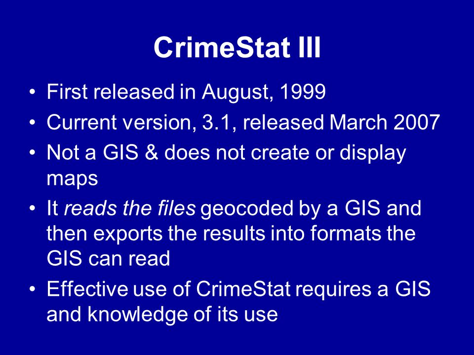 CrimeStat III First released in August, 1999