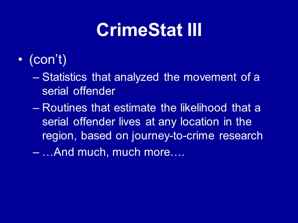 CrimeStat III (con't) Statistics that analyzed the movement of a serial offender.