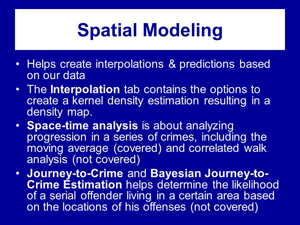 Spatial Modeling Helps create interpolations & predictions based on our data.