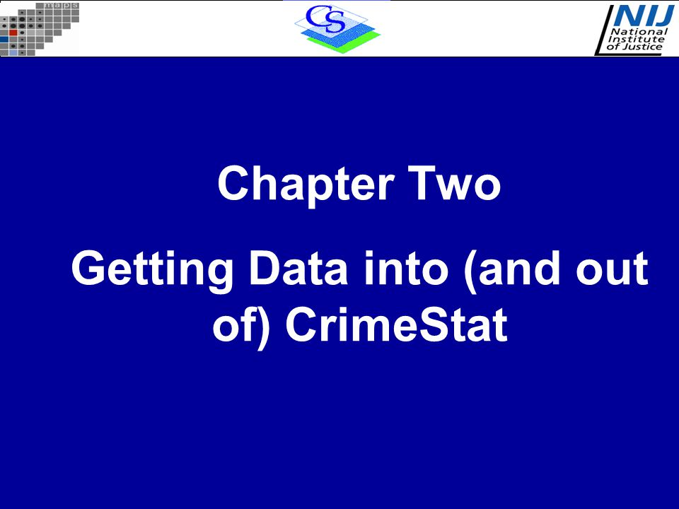 Chapter Two Getting Data into (and out of) CrimeStat