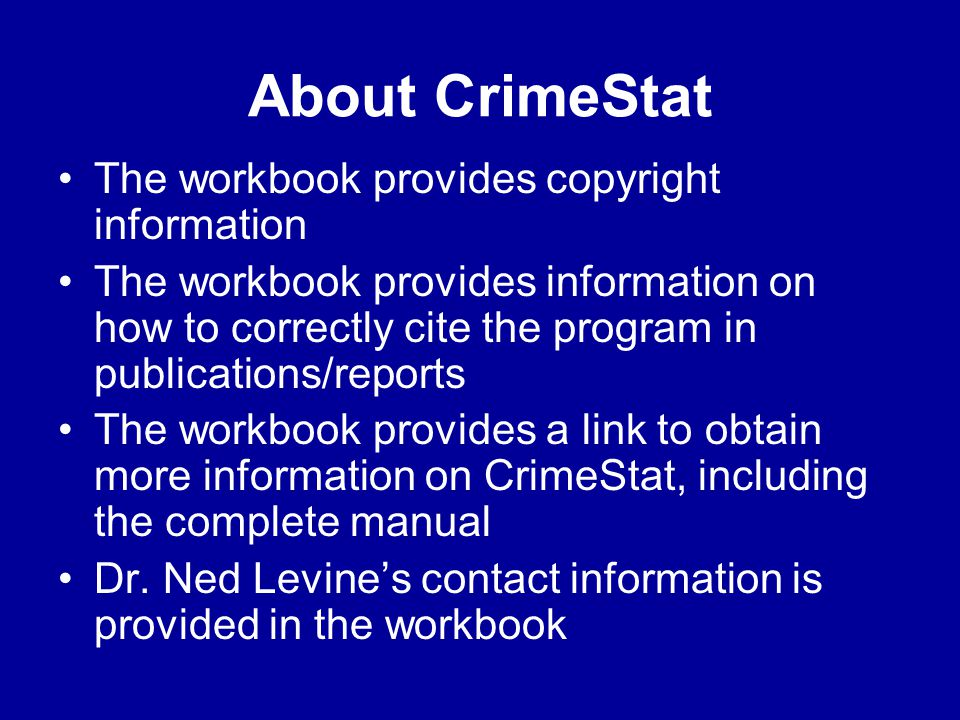 About CrimeStat The workbook provides copyright information