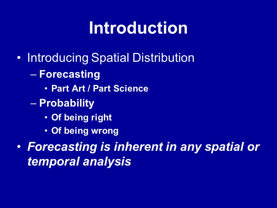 Introduction Introducing Spatial Distribution