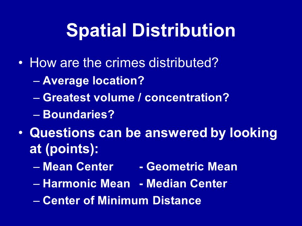 Spatial Distribution How are the crimes distributed