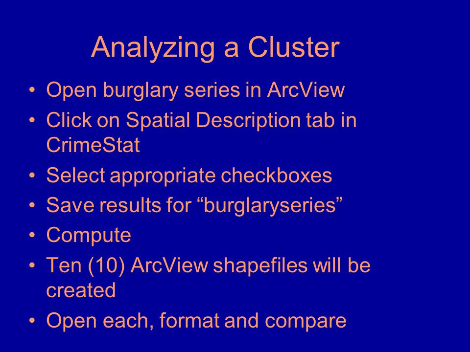Analyzing a Cluster Open burglary series in ArcView