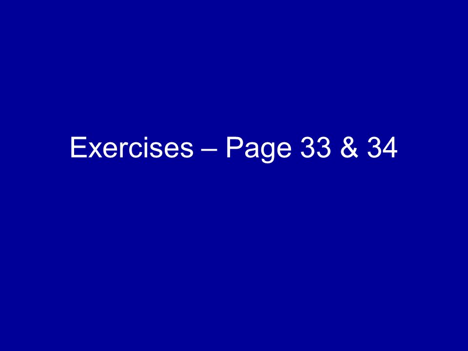 Exercises – Page 33 & 34 67