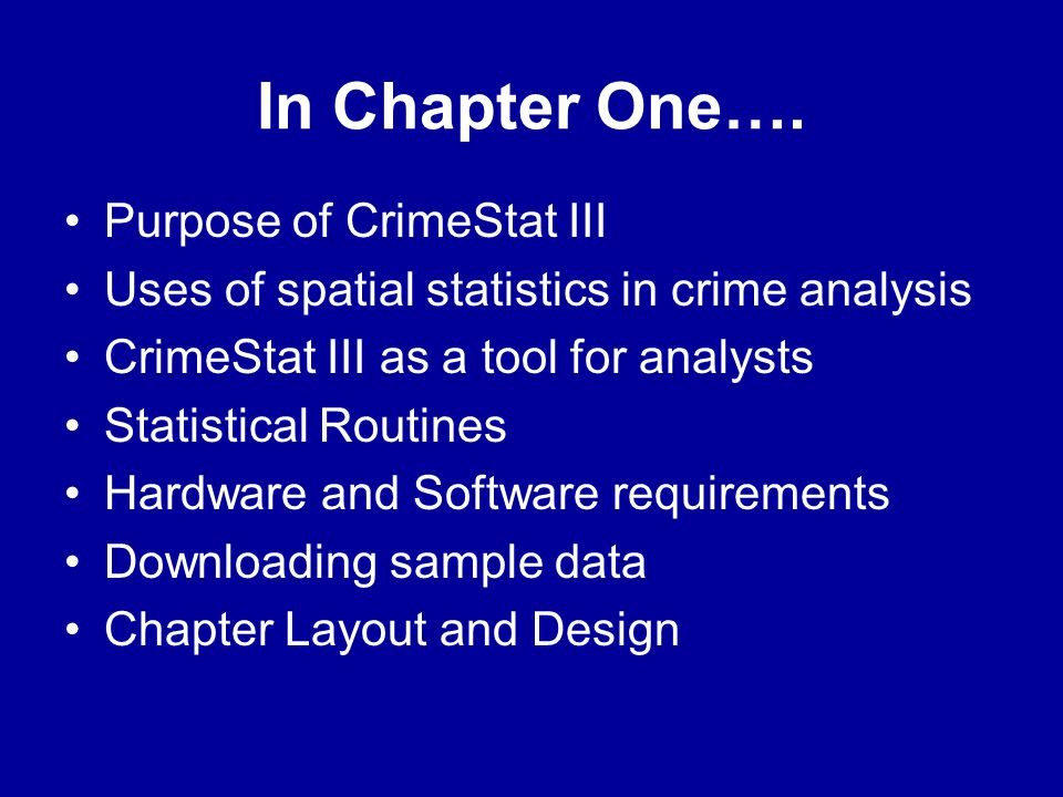 In Chapter One…. Purpose of CrimeStat III