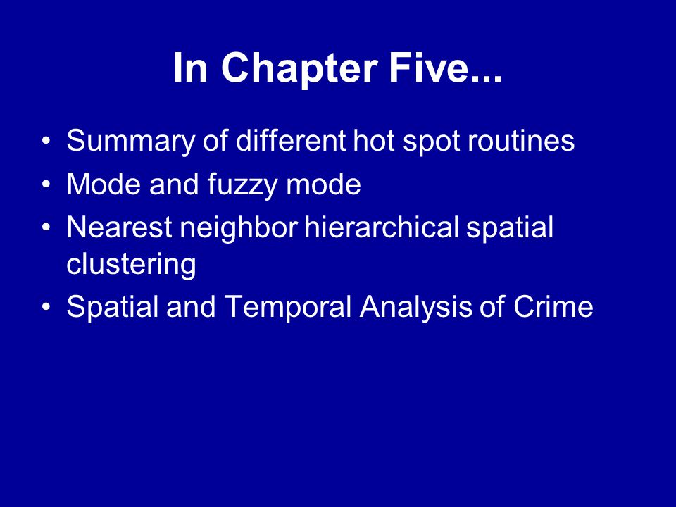 In Chapter Five... Summary of different hot spot routines