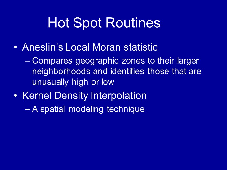 Hot Spot Routines Aneslin's Local Moran statistic