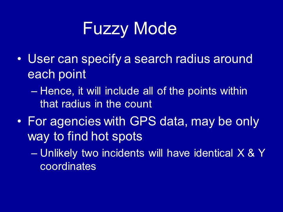 Fuzzy Mode User can specify a search radius around each point