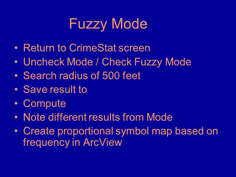 Fuzzy Mode Return to CrimeStat screen Uncheck Mode / Check Fuzzy Mode