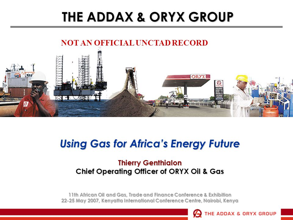 THE ADDAX & ORYX GROUP Using Gas for Africa's Energy Future