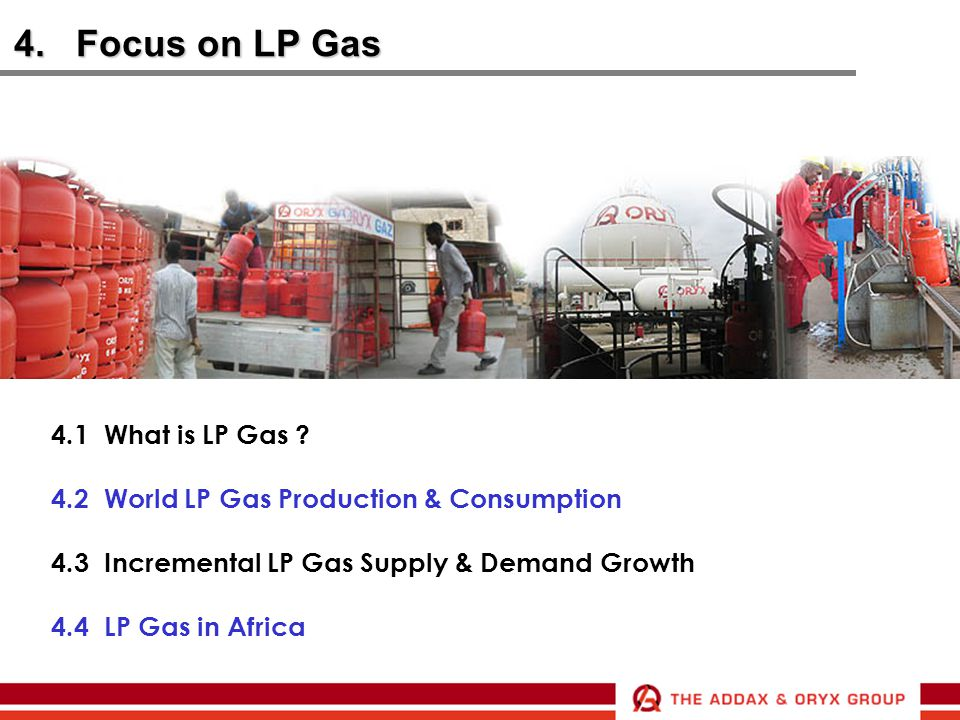 4. Focus on LP Gas 4.1 What is LP Gas