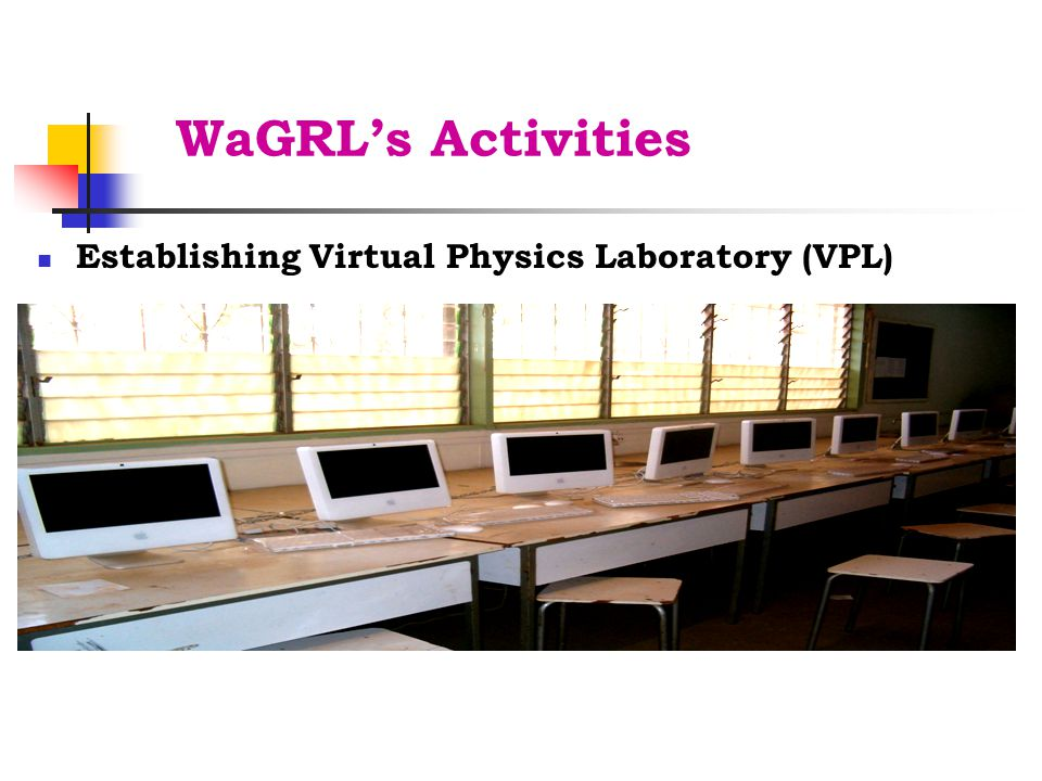 WaGRL's Activities Establishing Virtual Physics Laboratory (VPL)
