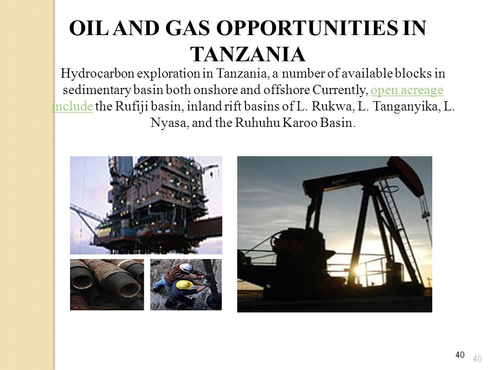 OIL AND GAS OPPORTUNITIES IN TANZANIA