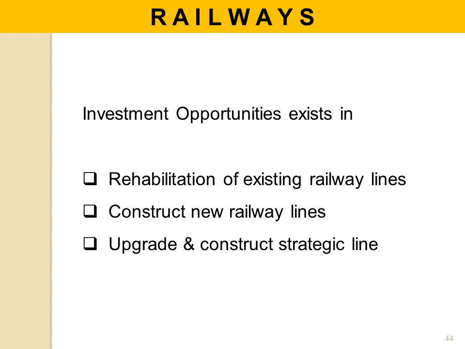 R A I L W A Y S Investment Opportunities exists in