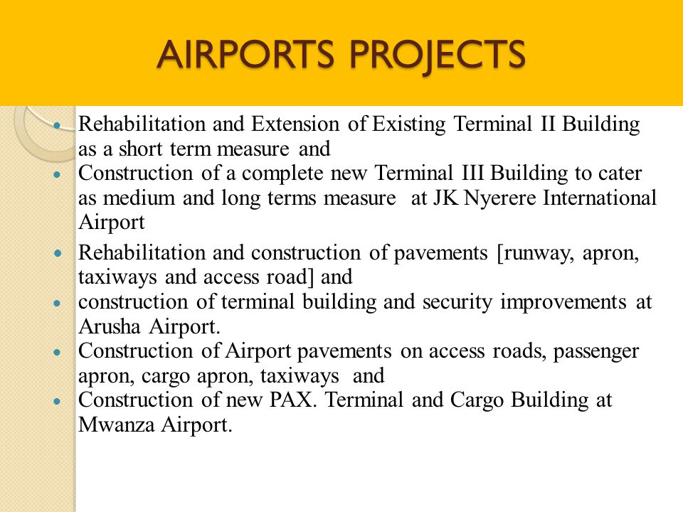 AIRPORTS PROJECTS Rehabilitation and Extension of Existing Terminal II Building as a short term measure and.