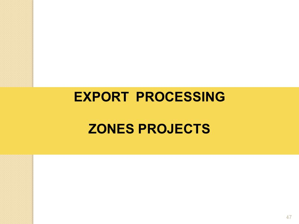 EXPORT PROCESSING ZONES PROJECTS