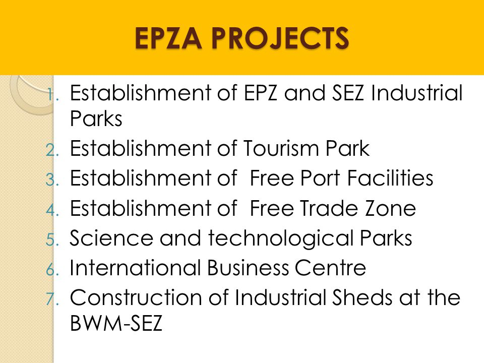 EPZA PROJECTS Establishment of EPZ and SEZ Industrial Parks