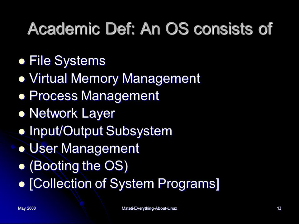 Academic Def: An OS consists of