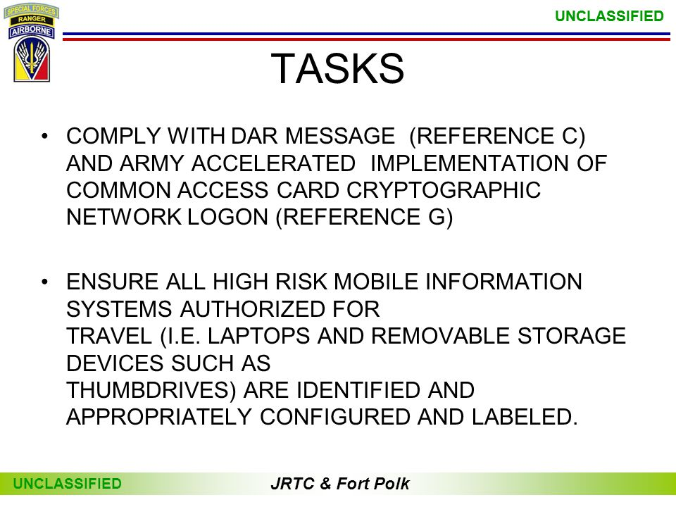 TASKS COMPLY WITH DAR MESSAGE (REFERENCE C) AND ARMY ACCELERATED IMPLEMENTATION OF COMMON ACCESS CARD CRYPTOGRAPHIC NETWORK LOGON (REFERENCE G)