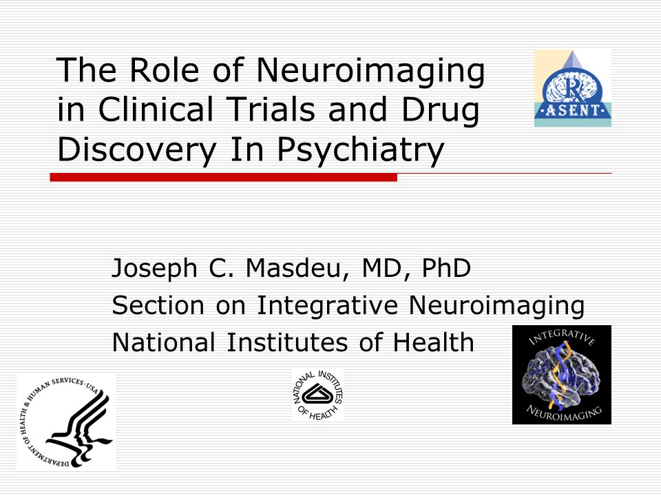 The Role of Neuroimaging in Clinical Trials and Drug Discovery In Psychiatry