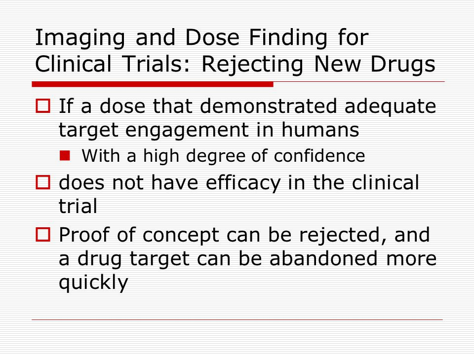 Imaging and Dose Finding for Clinical Trials: Rejecting New Drugs