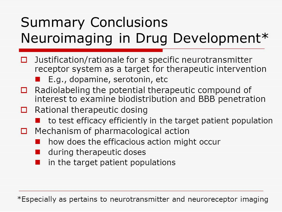 Summary Conclusions Neuroimaging in Drug Development*