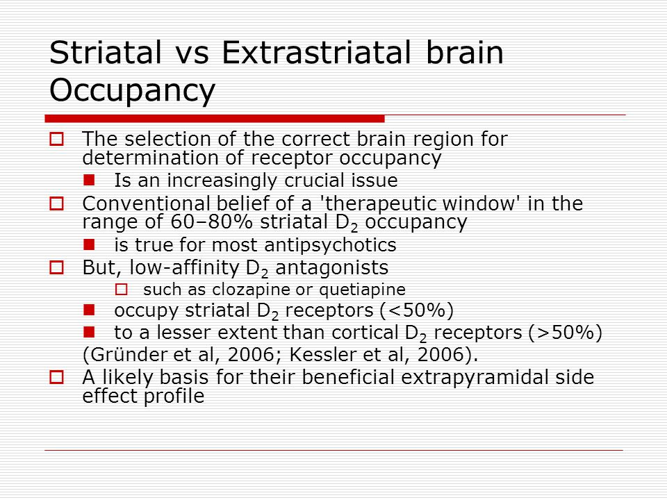Striatal vs Extrastriatal brain Occupancy