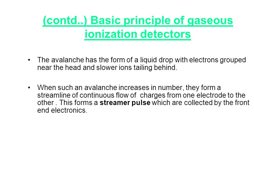(contd..) Basic principle of gaseous ionization detectors