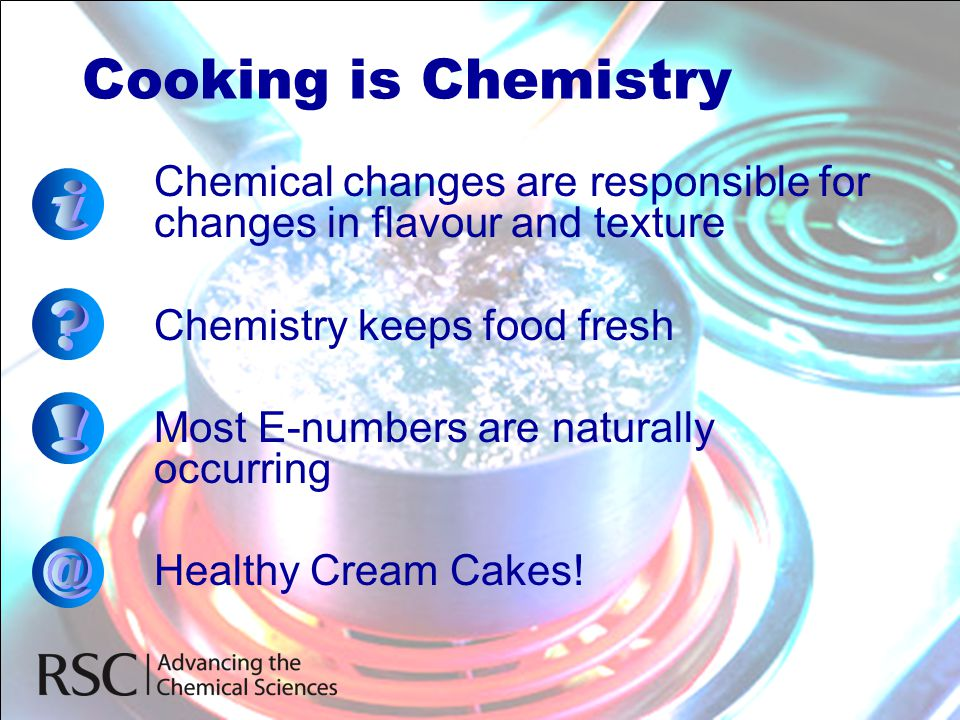 Cooking is Chemistry i