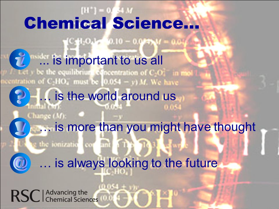 Chemical Science... i ... is important to us all