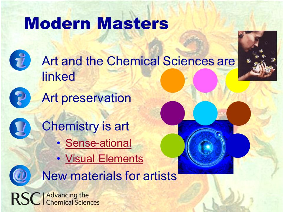 Modern Masters i ! @ Art and the Chemical Sciences are linked