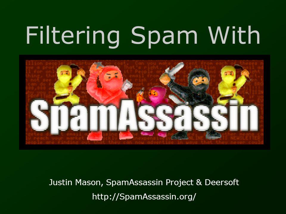 Justin Mason, SpamAssassin Project & Deersoft